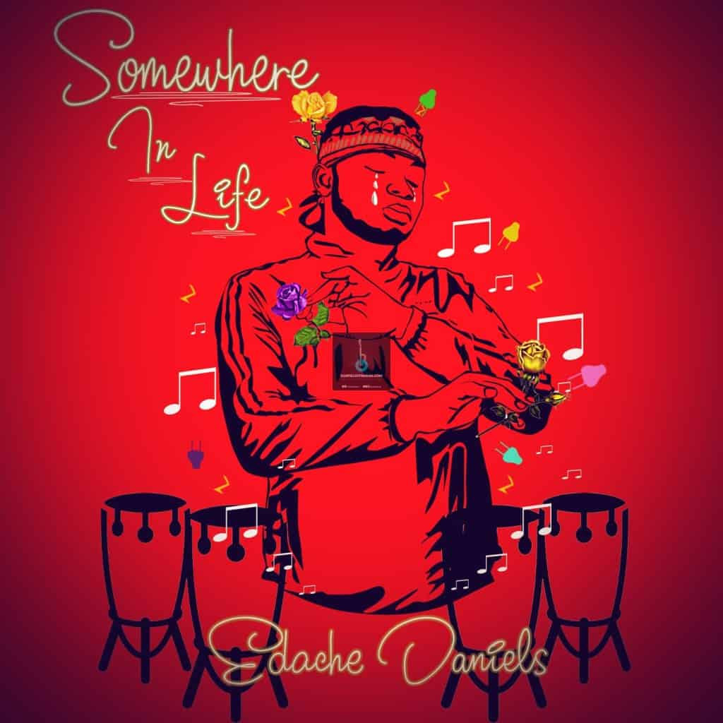 Gospel Music Download: Edache Daniel - Somewhere In Life (Full Album)