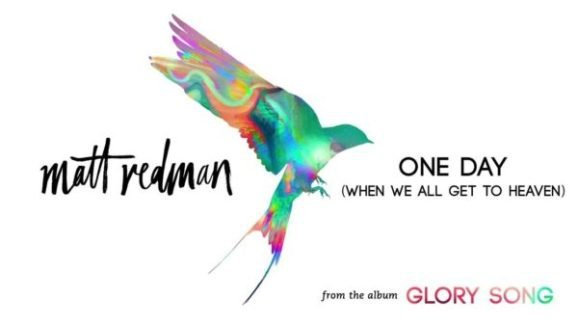 Photo of Live Video: Matt Redman – One Day (When We All Get To Heaven)