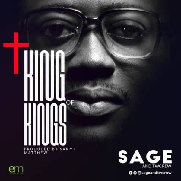 Photo of Free Music Download: Sage and Twcrew – King of Kings Mp3