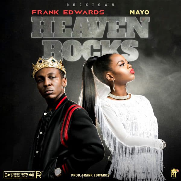 Photo of Gospel Music: Heaven Rocks by Frank Edwards ft Mayo