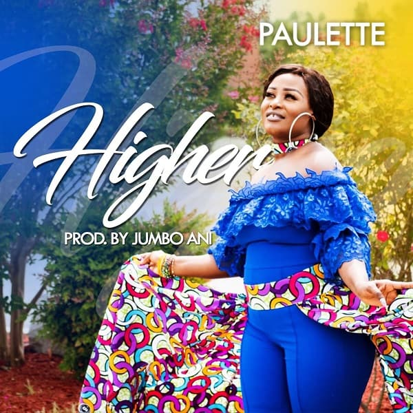 Photo of Gospel Music Video: Paulette – Higher