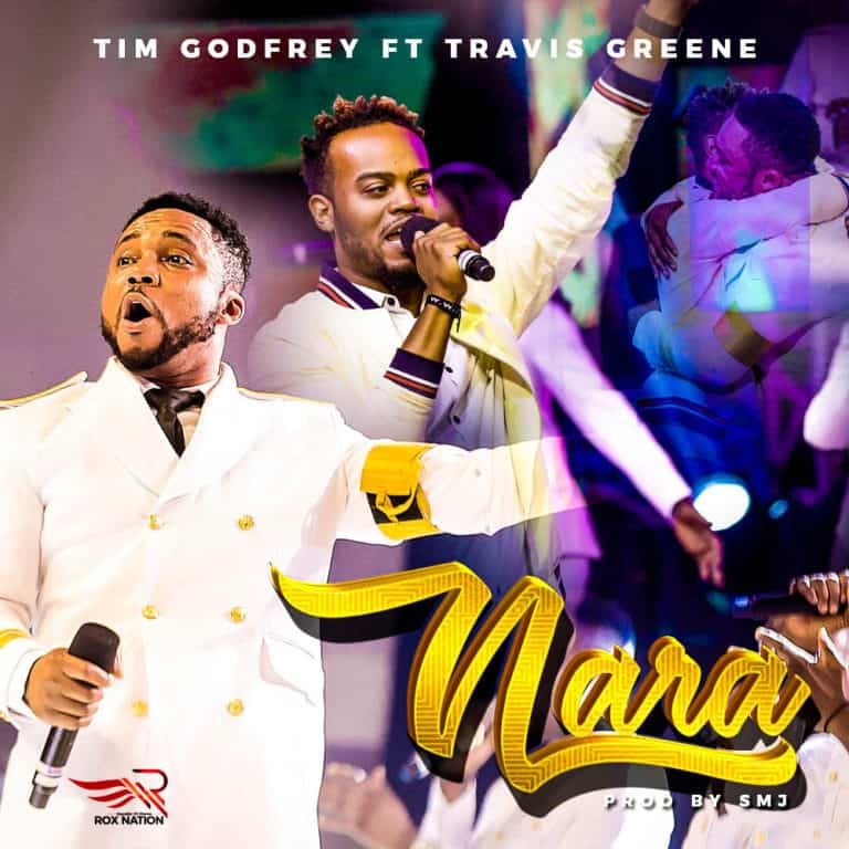 Photo of Nara by Tim Godfrey ft. Travis Greene