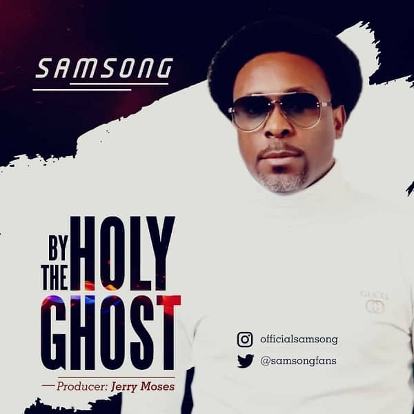 Photo of Watch Video: By The Holy Ghost – Samsong