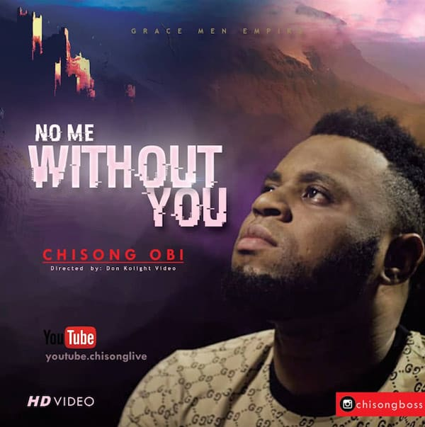 Video Music by Chisong – No Me Without You