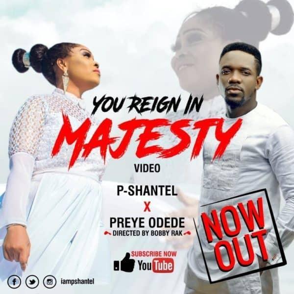 Photo of You Reign in Majesty Lyrics by PShantel & Preye Odede