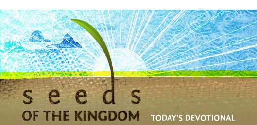 Seeds of the Kingdom Devotional 4 April 2021