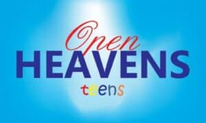 Open Heaven for Teens 9th April 2021