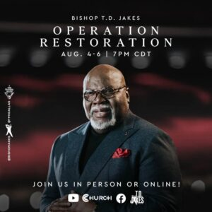 Watch T.D Jakes Live 6th August 2021 Operation Restoration Day 3